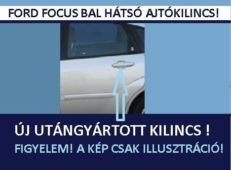 Ford focus bal hátsó ajtónyitó fogantyú külső kilincs_focus_bal_oldali_hatso_kulso_kilincs_ys4z5422404aaa_focus_hatso_ajtokilincs_akcio_miskolc.jpg