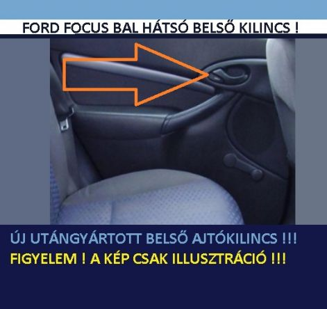 Ford Focus bal oldali hátsó ajtónyitó fogantyú belső kilincs_ford_focus_bal_hatso_belso_ajtokilincs_1s4z-5422601-aa_1s4z5422601aa_focus_hatso_belso_kilincs.jpg